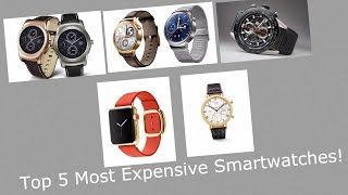 Top 5 Most Expensive Smartwatches!