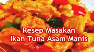 Resep Masakan Ikan Tuna Asam Manis