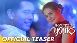 Official Teaser | 'How To Be Yours' | Gerald Anderson and Bea Alonzo | Star Cinema
