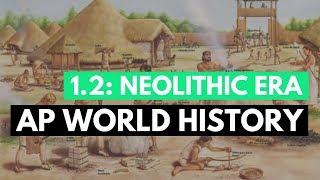 AP World Period 1: Neolithic Era (KC 1.2)