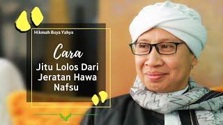 Buya Yahya | Cara Jitu Lolos Dari Jeratan Hawa Nafsu