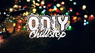 Christmas   Chillstep Selection #32