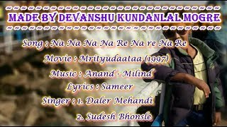 Na na na na re Karaoke with lyrics - Daler Mehandi and Sudesh Bhonsle - Mrityudata