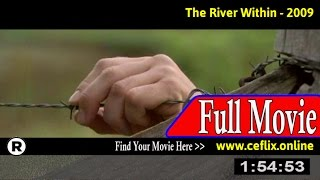 Watch: The River Within (2009) Full Movie Online