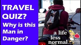 Travel Quiz, Why is This Motorcycle Driver in Danger?