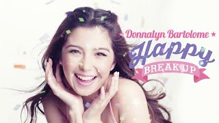 Happy Break Up ( Album Teaser): Donnalyn Bartolome