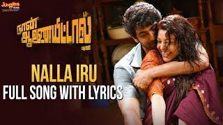 Nalla Iru Full Song With Lyrics | Nan Anayittal | Rana | Kajal Aggarwal