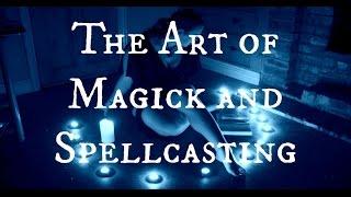 The Art of Magick and Spellcasting - Bernard Alvarez