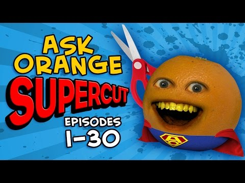 Annoying Orange - ASK ORANGE SUPERCUT! [Episodes 1 - 30]