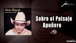 Sobre el Paisaje Apureño  -Victor Brizuela- No me Dejan que Te Quiera - FD