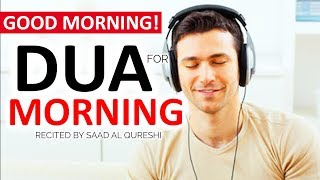5 Minutes to Start Your Day Right! - MORNING DUA FOR BLESSINGS, POSITIVITY, PROTECTION And SUCCESS