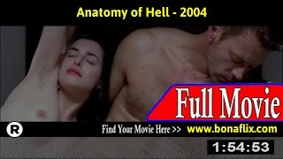 Watch: Anatomy of Hell (2004) Full Movie Online