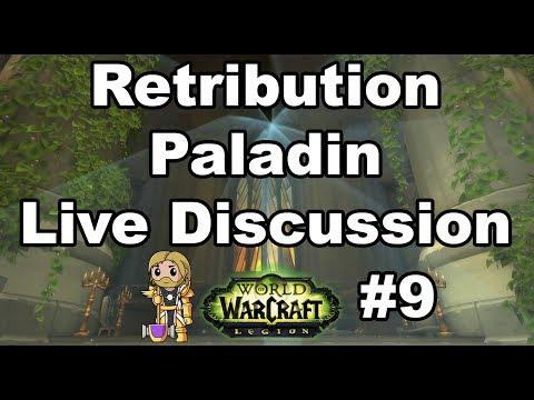 WoW Legion Live Ret Paladin Discussion
