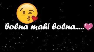 ❤ Bolna Mahi Bolna  💏 || Arijit Singh  ❤ ||New : Sad 😞 : Love ❤ WhatsApp Status Video 2017 😊