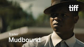 MUDBOUND Trailer | TIFF 2017