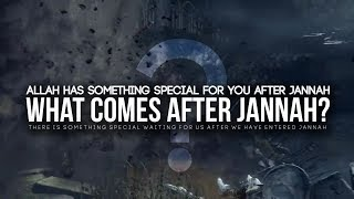 Allah Has Something For You After Jannah