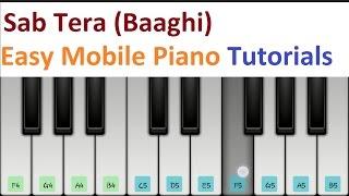 Sab Tera (Baaghi) Armaan Malik, Shrradha Kapoor - Easy Mobile Piano Tutorial