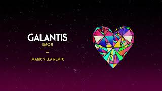 Galantis - Emoji (Mark Villa Remix)