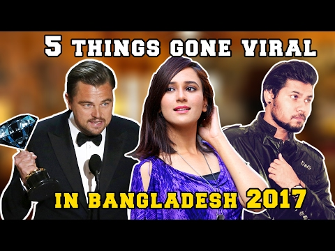 Xxx Mp4 5 Things Gone Viral In Bangladesh 2017 Kamor Diona Sabila Nur Samir Akhond Etc 3gp Sex