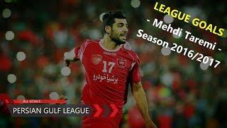 MEHDI TAREMI   League Goals   Persian Gulf - 2016/2017
