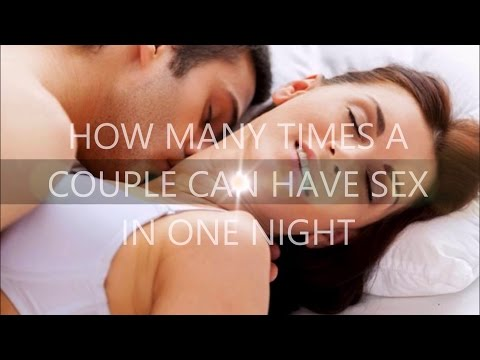 Xxx Mp4 How Many Times A Couple Can Have Sex In One Night 3gp Sex