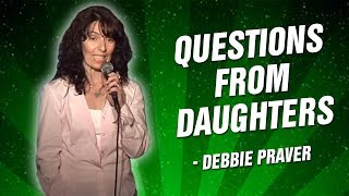 Debbie Praver: Questions from Daughters (Stand Up Comedy)