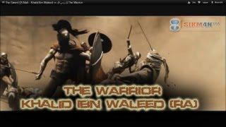 ᴴᴰ The Sword Of Allah - Khalid Ibn Waleed رضي الله عنه || The Warrior