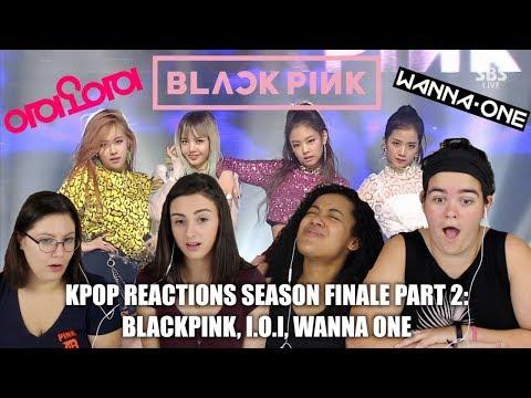 BLACKPINK, I.O.I, AND WANNA ONE REACTION (KPOP REACTIONS S1 FINALE PART 2)