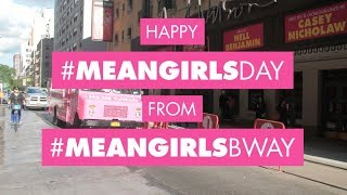 Mean Girls on Broadway • Mean Girls Day