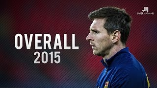 Lionel Messi ● Overall 2015 ● HD