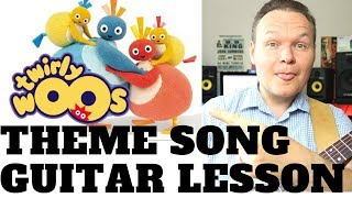 Twirlywoos Theme Song Guitar Lesson