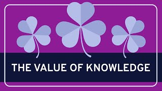 PHILOSOPHY - Epistemology: The Value of Knowledge [HD]