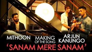 Jammin' – Sanam Mere Sanam - Behind The Scenes - Mithoon & Arjun Kanungo #JamminOnAirtel4G
