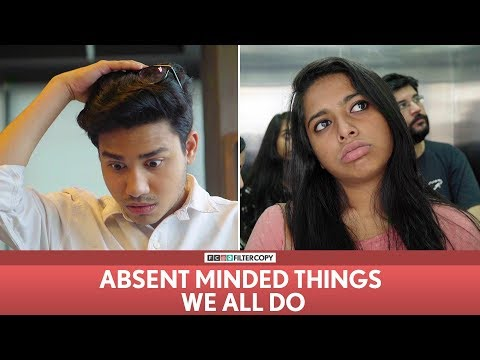 Xxx Mp4 FilterCopy Absent Minded Things We All Do Ft Aniruddha Banerjee Nayana Shyam Viraj 3gp Sex