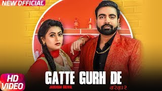 Gatte+Gurh+De+%28Full+Video%29+%7C+Jaskaran+Grewal+Ft.+Gurlej+Akhtar+%7C+Latest+Punjabi+Song+2018