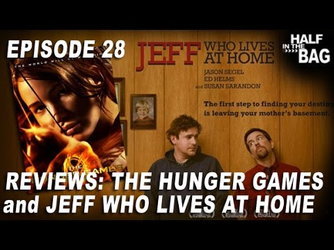 Half in the Bag Episode 28 The Hunger Games and Jeff Who Lives at Home