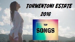 Tormentoni Estate 2016 | Canzoni e hits del momento