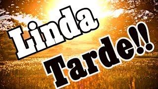 Bela Mensagem  - LINDA TARDE !!  | BOA TARDE |