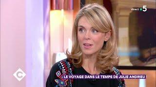 Le voyage dans le temps de Julie Andrieu - C à Vous - 12/12/2018