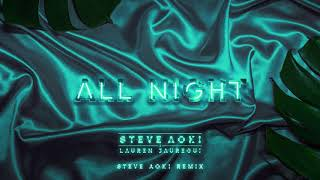Steve Aoki x Lauren Jauregui - All Night (Steve Aoki Remix) [Ultra Music]