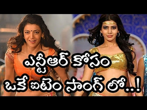 Kajal And Samantha Hot Item Song In NTR Next Movie    Movie World