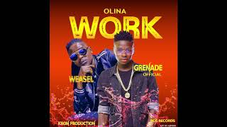 Olina work-Grenade ft Weasel Manizo (official audio) produced by Kron production