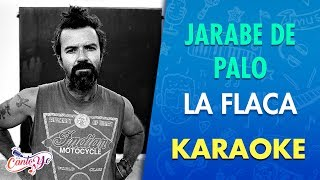 Jarabe de Palo - La flaca  (Karaoke)   CantoYo