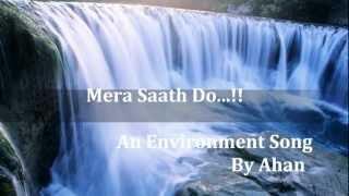 Environment Song - Mera Saath Do...!!