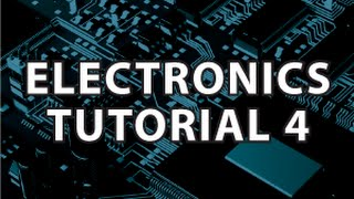 Electronics Tutorial 4 Transistor Tutorial