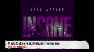 Mark Azekko feat. Misha Miller - Insane (club edit by Erik Fox)