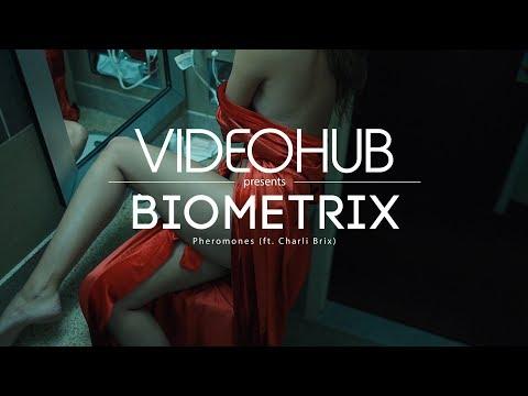 Biometrix - Pheromones (ft. Charli Brix) (VideoHUB) #enjoybeauty