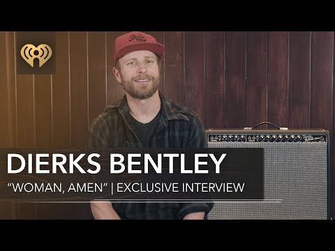 """Who Inspired Dierks Bentley To Write """"Woman, Amen""""?   Exclusive Interview"""