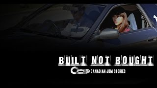 Built NOT Bought Canadian JDM Stories