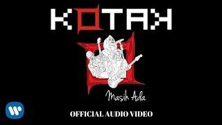 KOTAK - Masih Ada (Official Video Audio)